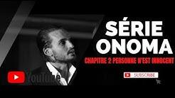 Série ONOMA  'Chapitre 2' AUCUN CORPS N'EST INNOCENT