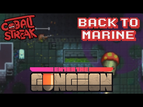 Gungeon Supply Update! #10 - Back To Marine! - Cobalt Streak