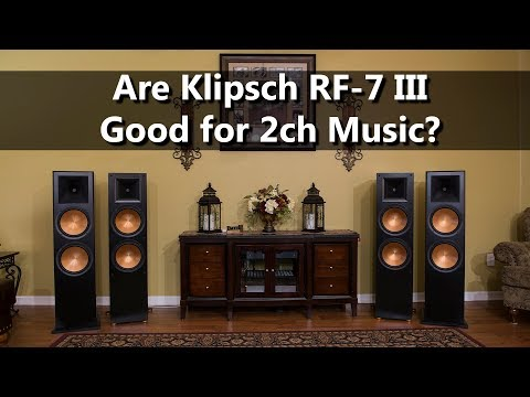 Are Klipsch RF-7 III Reference Speakers Good for 2ch Music