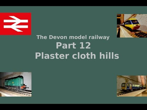 Part 12 Plaster cloth hills – Building a model railway