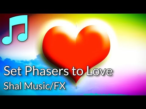 Set Phasers to Love - Shal Music/FX (Original Background Music) [FREE DOWNLOAD]