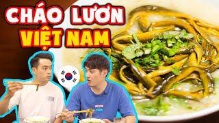 Bất ngờ trước phản ứng người Hàn lần đầu ăn Cháo Lươn Việt Nam ???