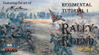 Rally Round the Flag Regimental Game Play