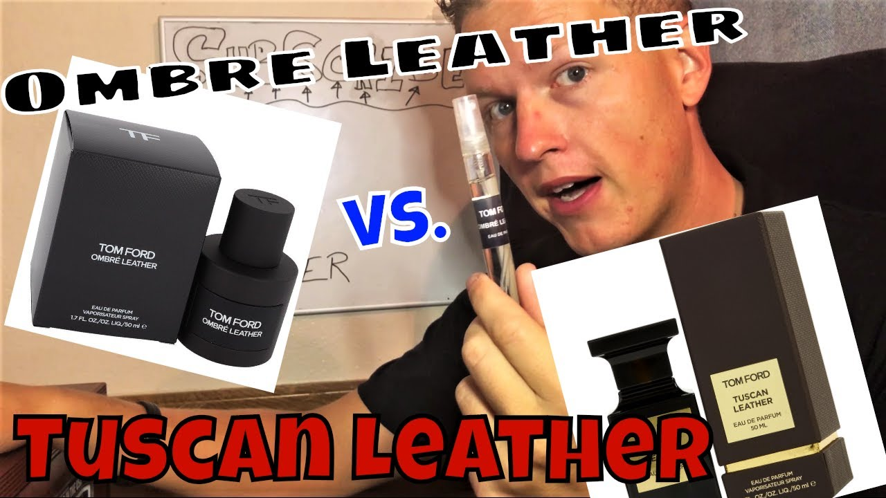 Ombre Leather 18 Vs Tuscan Leather Fragrance Cologne Review