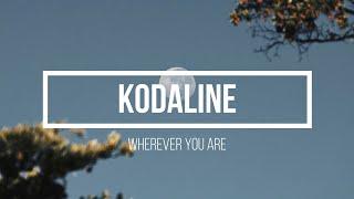 Download Lagu Kodaline - Wherever You Are (Lyric Video) mp3