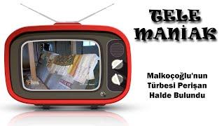 Malkoçoğlu'nun Türbesi Perişan Halde Bulundu