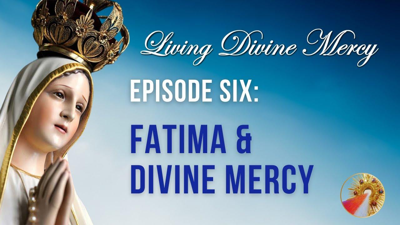 Download Living Divine Mercy TV Show (EWTN) Ep. 6: Fatima and Divine Mercy