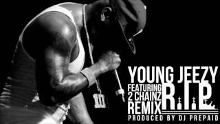 Young Jeezy - R.I.P. ft. 2 Chainz REMIX (Prod. by @DJPREPAID)
