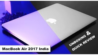 MacBook Air 2017 Unboxing & Quick Review in India