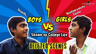 Boys vs Girls shades of college life (Deleted scenes)