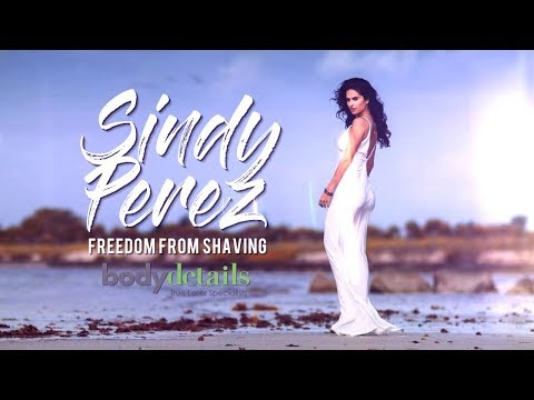 Laser Hair Removal   Freedom From Shaving   Sindy Perez   Body Details