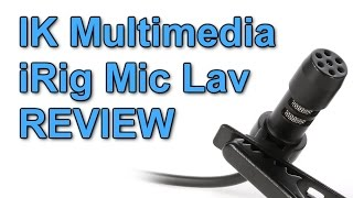 IK Multimedia iRig Lavalier microphone review
