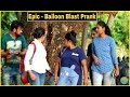 Epic   Balloon Blast Prank On Girl's | Epic Reactions | Pranks In India|| By TCI