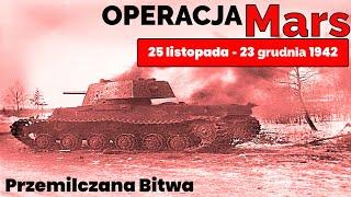 Bitwy Świata -  Operacja Mars - Przemilczana Bitwa 25 listopad - 23 grudnia   1942 roku