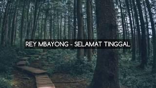 Download Rey Mbayong - Selamat Tinggal ( Official Video Lirik ) Mp3