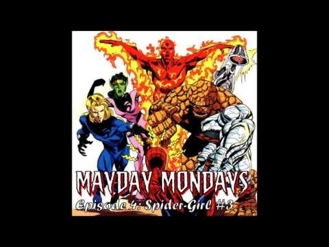 Mayday Mondays Episode 004: Spider-Girl #3