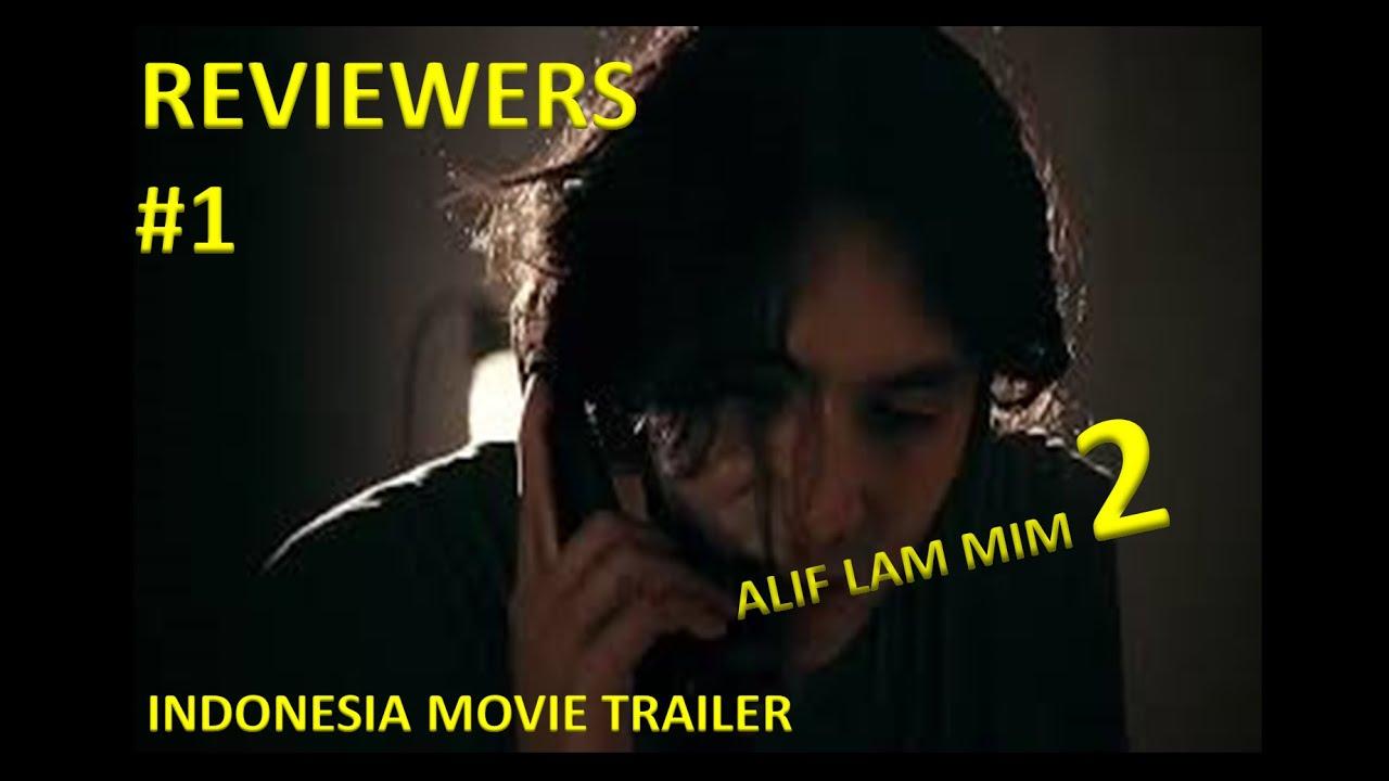 REVIEWERS1 Trailer Film Alif Lam Mim 2 2019 Film Indonesia