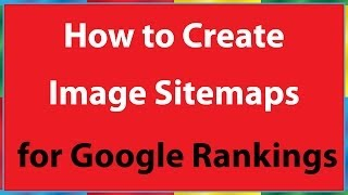 How to Create Image Sitemaps for Google