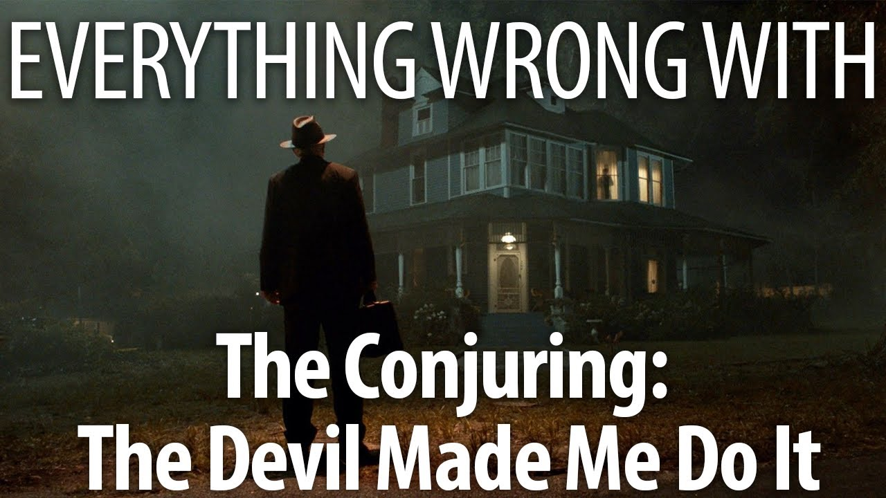 Download Everything Wrong With The Conjuring: The Devil Made Me Do It In 22 Minutes Or Less