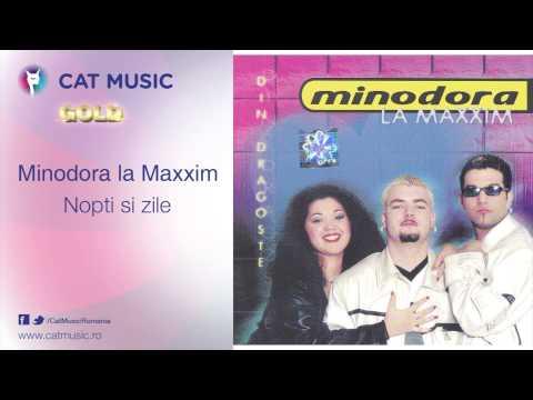 Minodora la Maxxim - Nopti si zile