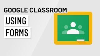 Google Classroom: Using Forms
