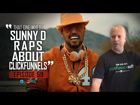 That one where Sunny D Raps about ClickFunnels... Funnel Hacker TV Episode 59