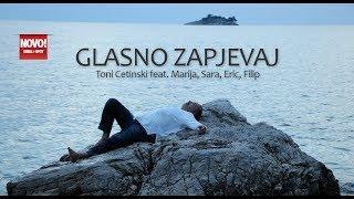 Toni Cetinski feat. Marija, Sara, Eric, Filip - Glasno zapjevaj (OFFICIAL VIDEO)