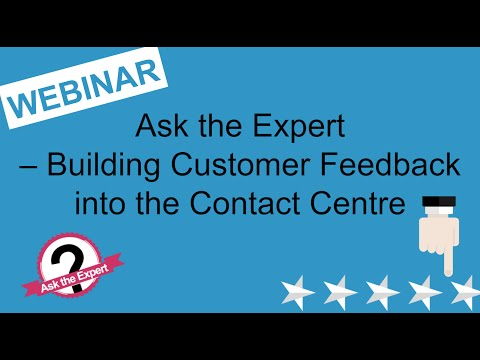 Ask the Expert – Building Customer Feedback into the Contact Centre