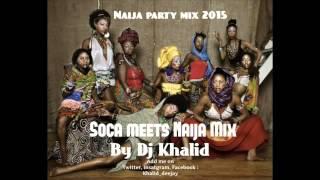 Naija Mix 2015 Soca Version by dj khalid