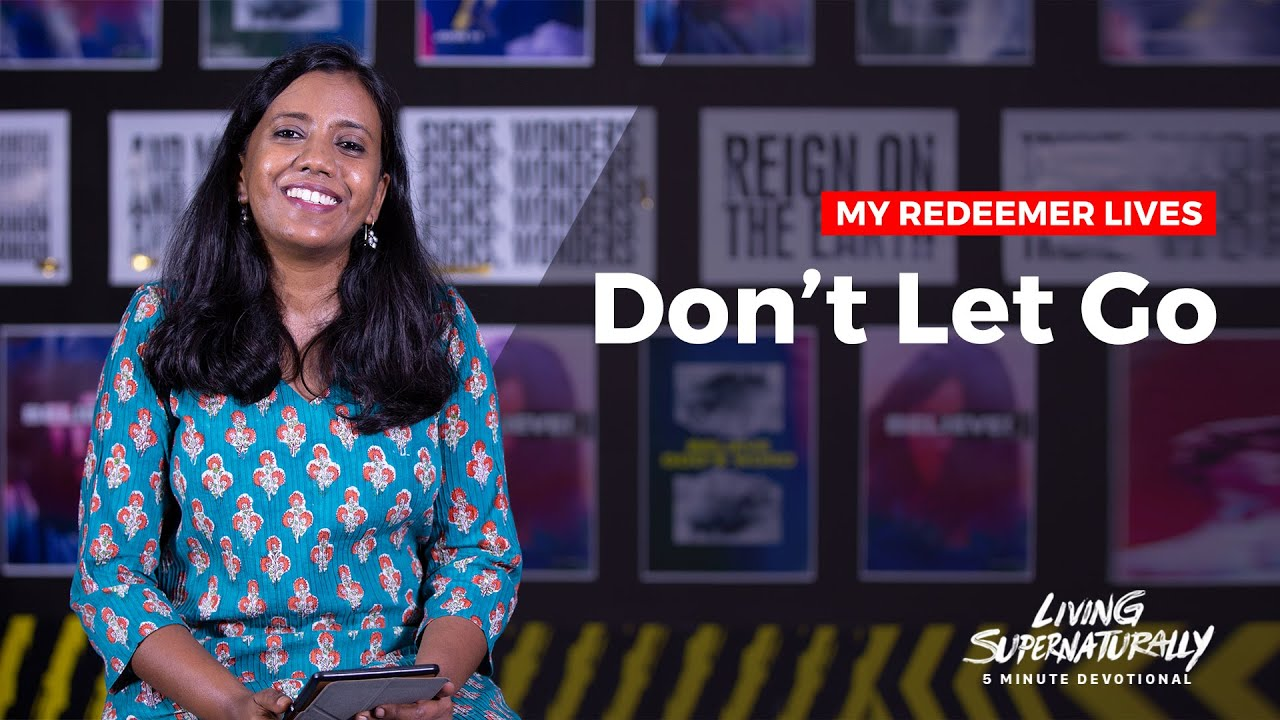 Don't Let Go - Nancy Ramya | Daily Devotion, July 11