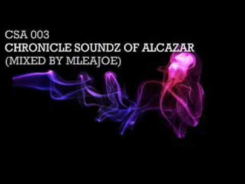 South African Deep House Mix_CSA 003 - Chronicle Soundz of Alcazar [ Mixed by Mleajoe ]
