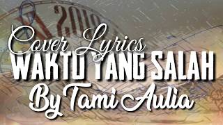 Download lagu WAKTU YANG SALAH - FIERSA BESARI ( COVER By TAMI AULIA Ft MasSelow ) (COVER LYRICS)
