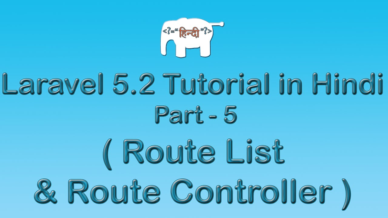 Laravel 5 Tutorial for Beginners in Hindi ( Route List & Route Controller ) | Part-5