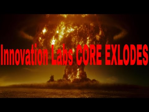 Innovation Labs THE CORE FINALLY EXPLODES