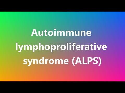 Autoimmune lymphoproliferative syndrome (ALPS) - Medical Definition