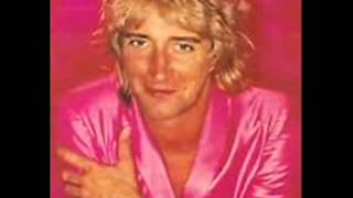 Rod Stewart-if you say goodbye to me