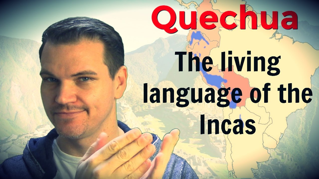 Quechua - The Living Language of the Incas