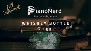 Whiskey Bottle - Gangga (Instrumental Cover / Karaoke)