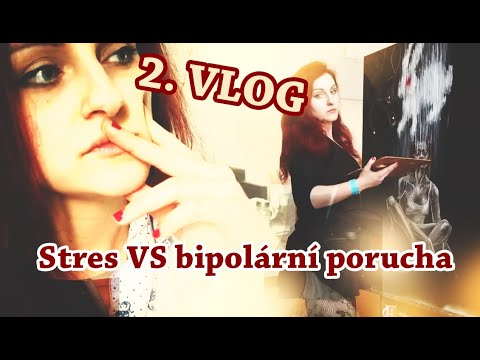 2 VLOG - Stres VS Bipolární Porucha