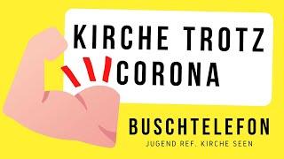 Buschtelefon Episode #2: Kirche trotz Corona