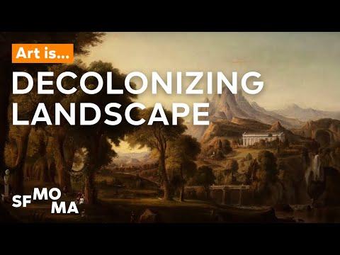 Art Is… Decolonizing Landscape