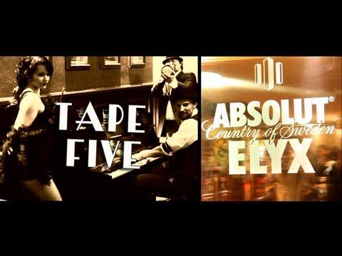 TAPE FIVE meets ABSOLUT Vodka