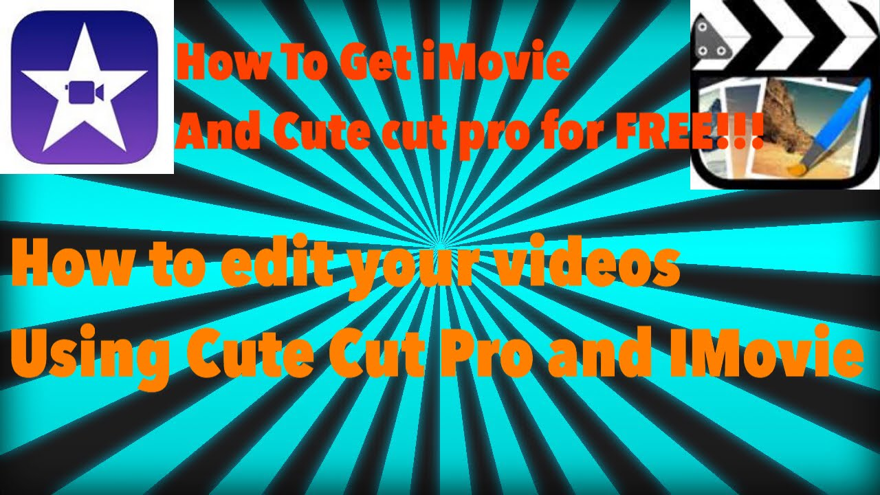How To Edit Your Videos For Beginnershow To Get Imovie For Freehow To Get  Cute Cut Pro For Free!!!