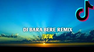 BARA BERE -TIK TOK REMIX FULL SONG TERBARU 2018