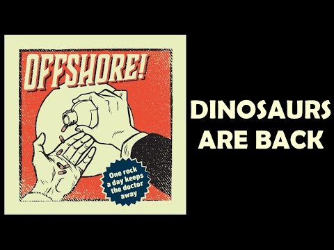 OffshOre! - Dinosaurs Are Back (Official lyrics video)