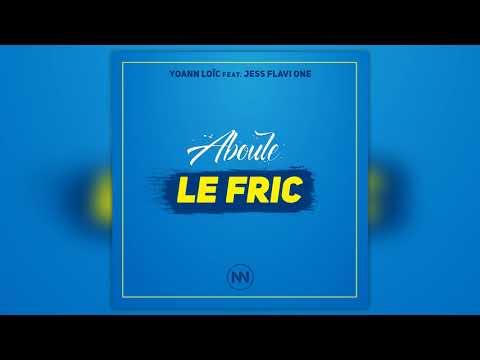 Yoann Loïc Feat. Jess Flavi One - Aboule Le Fric (Audio)