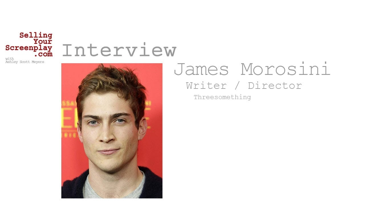 SYS 250: Actor/Writer/Director/Producer James Morosini On His Indy Comedy, Threesomething