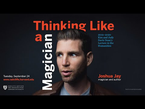 Thinking Like a Magician | Joshua Jay || Radcliffe Institute