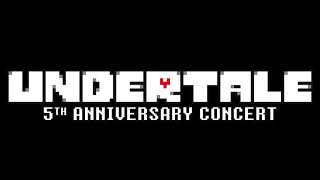 You Can Always Come Home - UNDERTALE 5th Anniversary Concert
