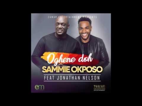 Sammie Okposo Ft. Nelson Jonathan – Oghene Doh